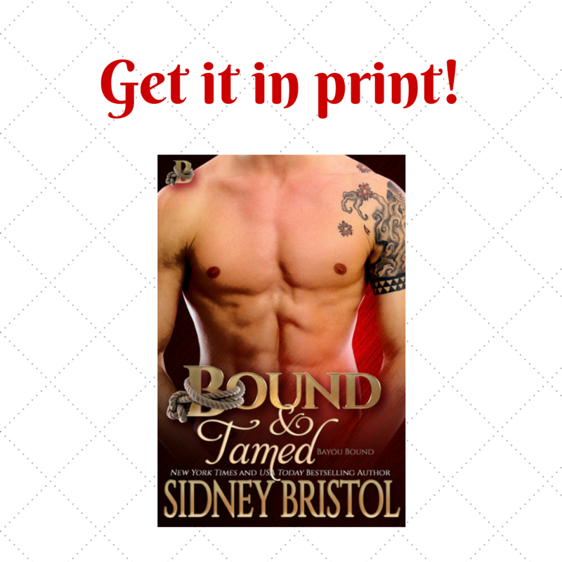 Bound & Tamed is now in print!