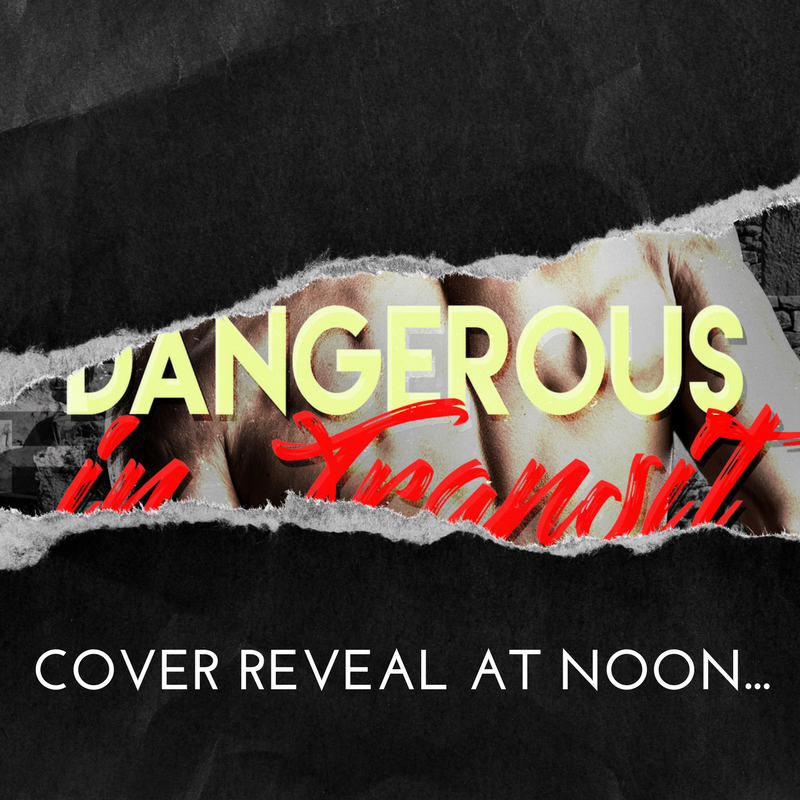 Cover Reveal for DANGEROUS IN TRANSIT and SPY GAMES!